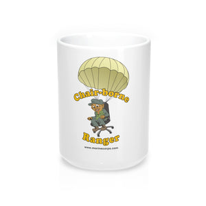 """Chair-borne Ranger!"" Coffee Mug 15oz"