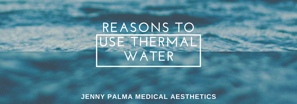 Reasons to use Thermal Water