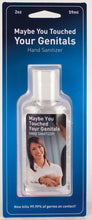 Hand Sanitiser- Maybe You Touched