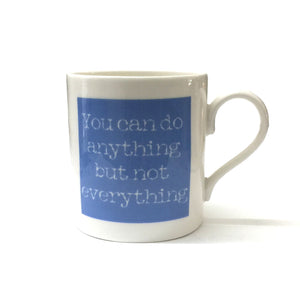 """You Can Do Anything"" Mug"
