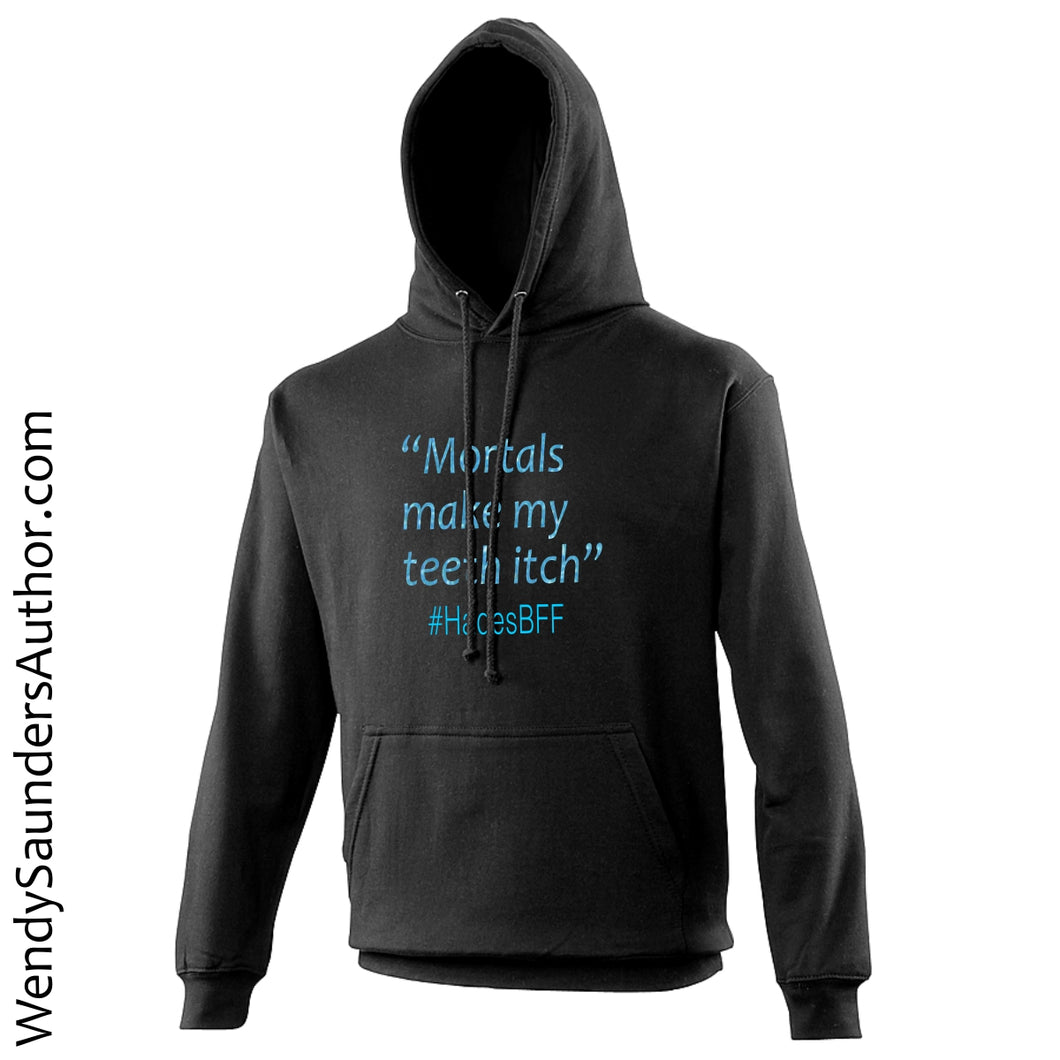 Mortals make my teeth itch Unisex Hoodie