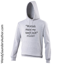 Load image into Gallery viewer, Mortals make my teeth itch Unisex Hoodie