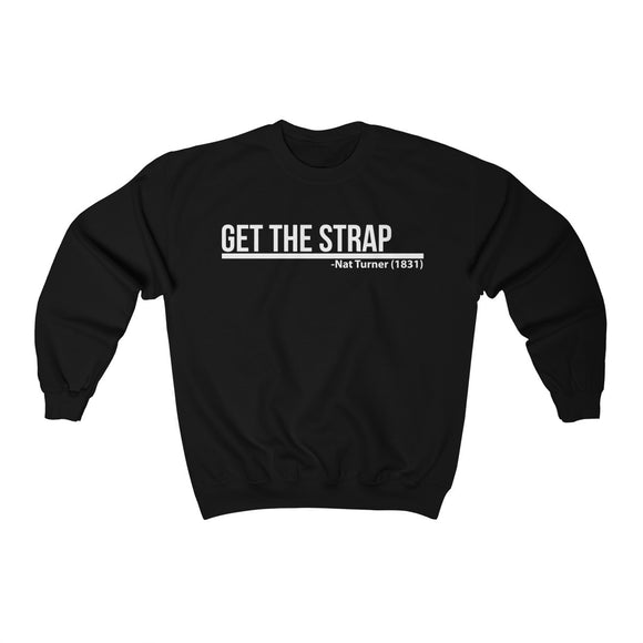 Unisex Heavy Blend™ Crewneck Sweatshirt: Birth of a Nation; Get The Strap