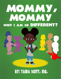 Mommy, Mommy, Why Am I So Different?