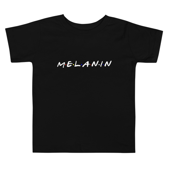 I got melanin:Toddler Short Sleeve Tee