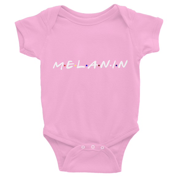 I got Melanin: Infant Bodysuit