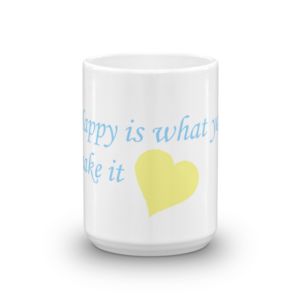 Happy is what you make it 💛  Mug