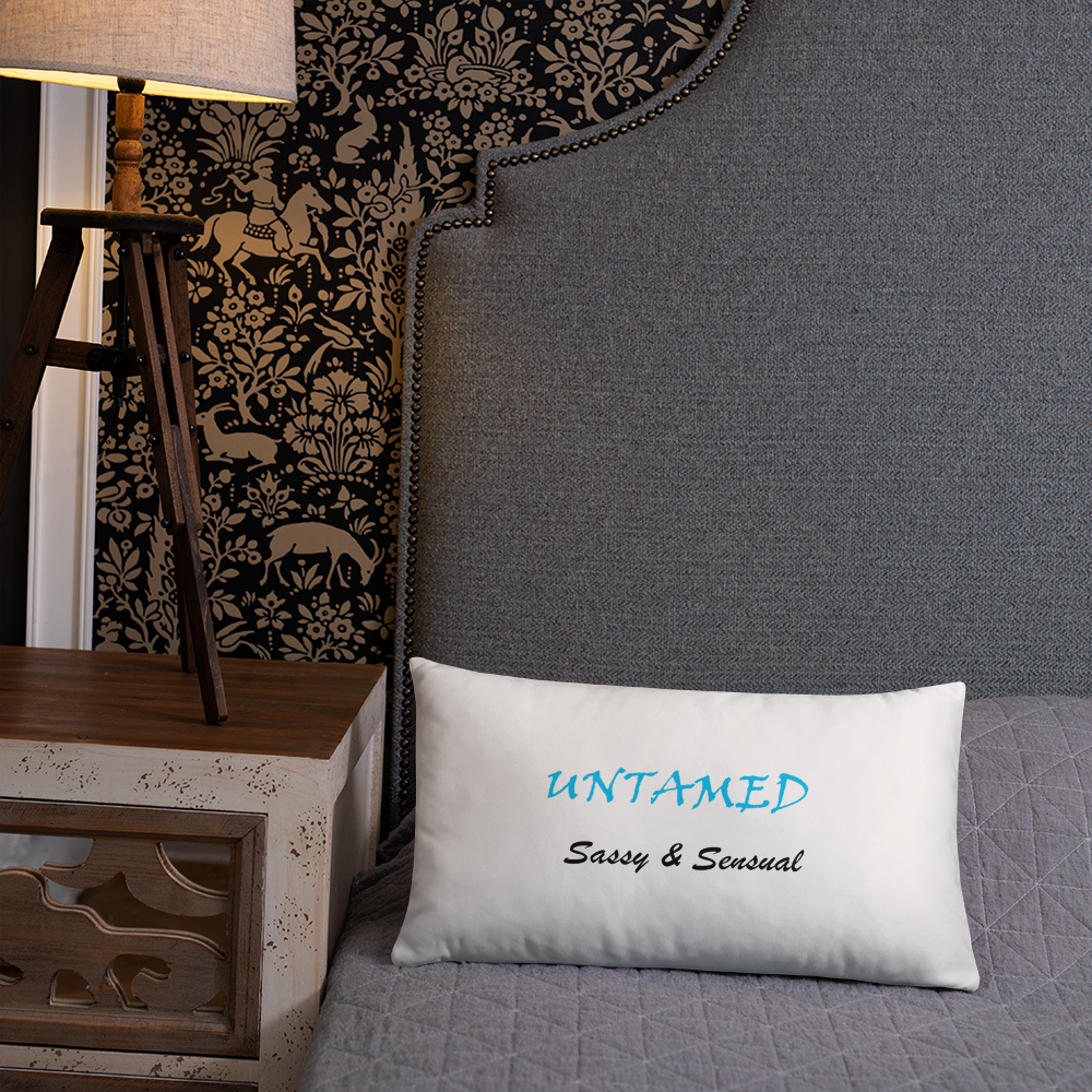 Untamed, Sassy & Sensual Comfy Pillow!