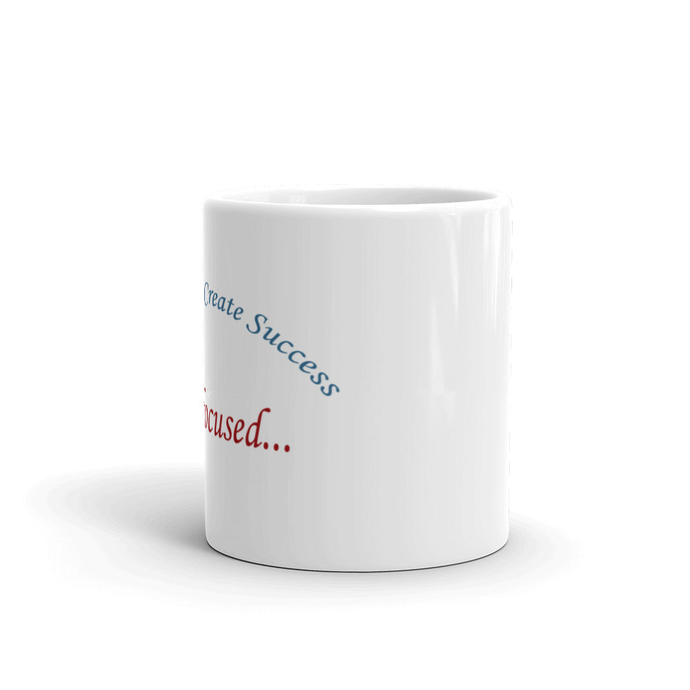 Struggles Create Success, Keep focused... Mug