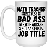 I'm A Math Teacher Not A Miracle Worker Gift Coffee Mug