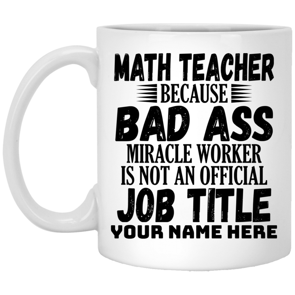 Personalized I'm A Math Teacher Not A Miracle Worker Gift Mug