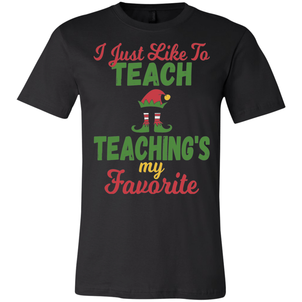 I Just Like To Teach Teaching's My Favorite Christmas Unisex T-Shirt
