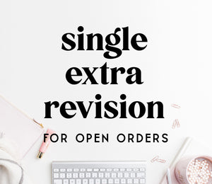 EXTRA REVISIONS for OPEN orders - 1 x Single Extra Revision