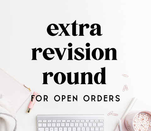EXTRA REVISION round for OPEN orders
