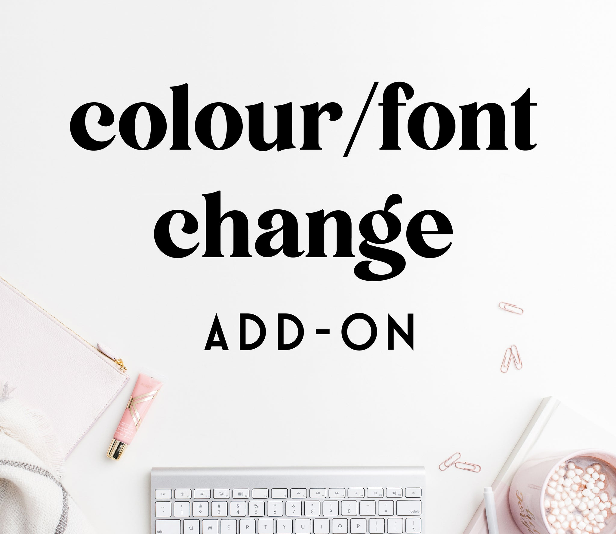 ADD-ON: colour / font change