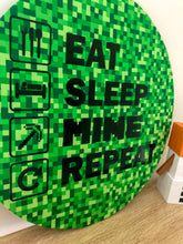 Load image into Gallery viewer, Eat Sleep Mine Repeat Wall Plaque