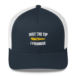 Just the Tip I Promise Trucker Cap - Country America