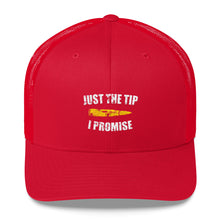 Load image into Gallery viewer, Just the Tip I Promise Trucker Cap - Country America