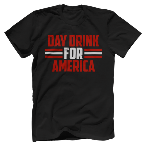 Day Drinking Shirt - Country America