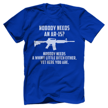 Load image into Gallery viewer, Nobody needs an AR-15?