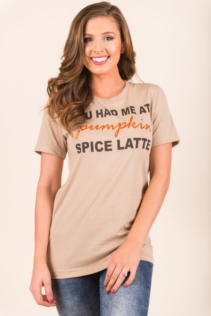You Had Me At PSL Tee, Taupe
