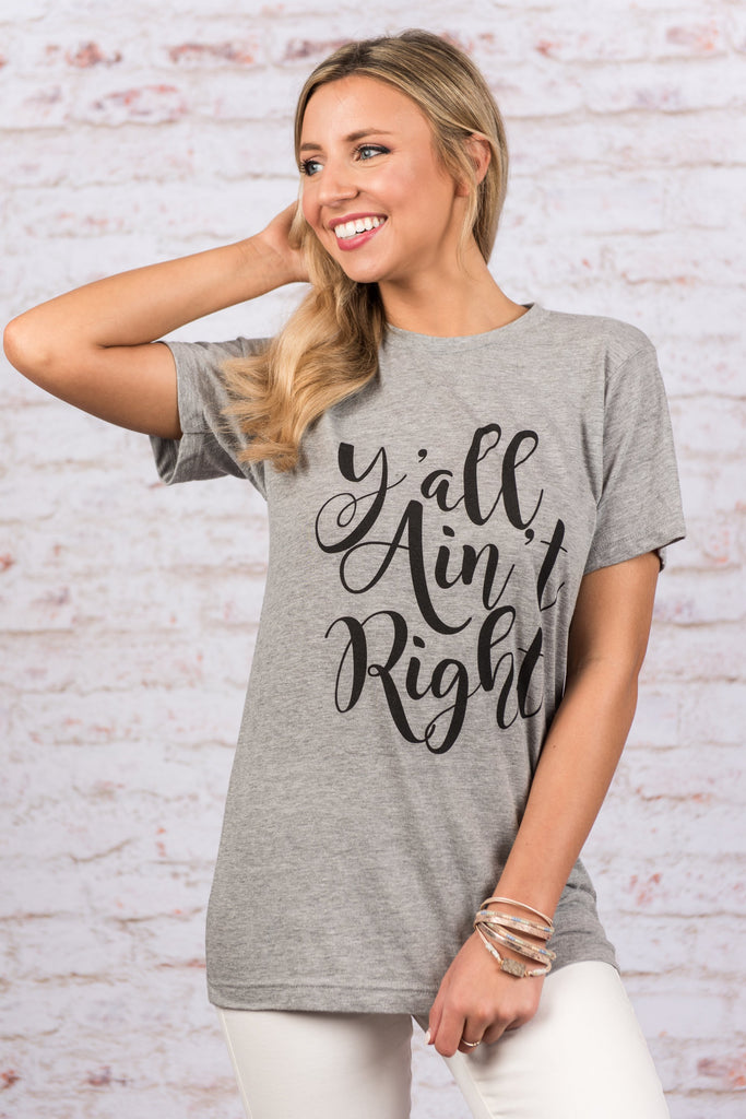 Y'all Ain't Right T-Shirt, Heather Gray