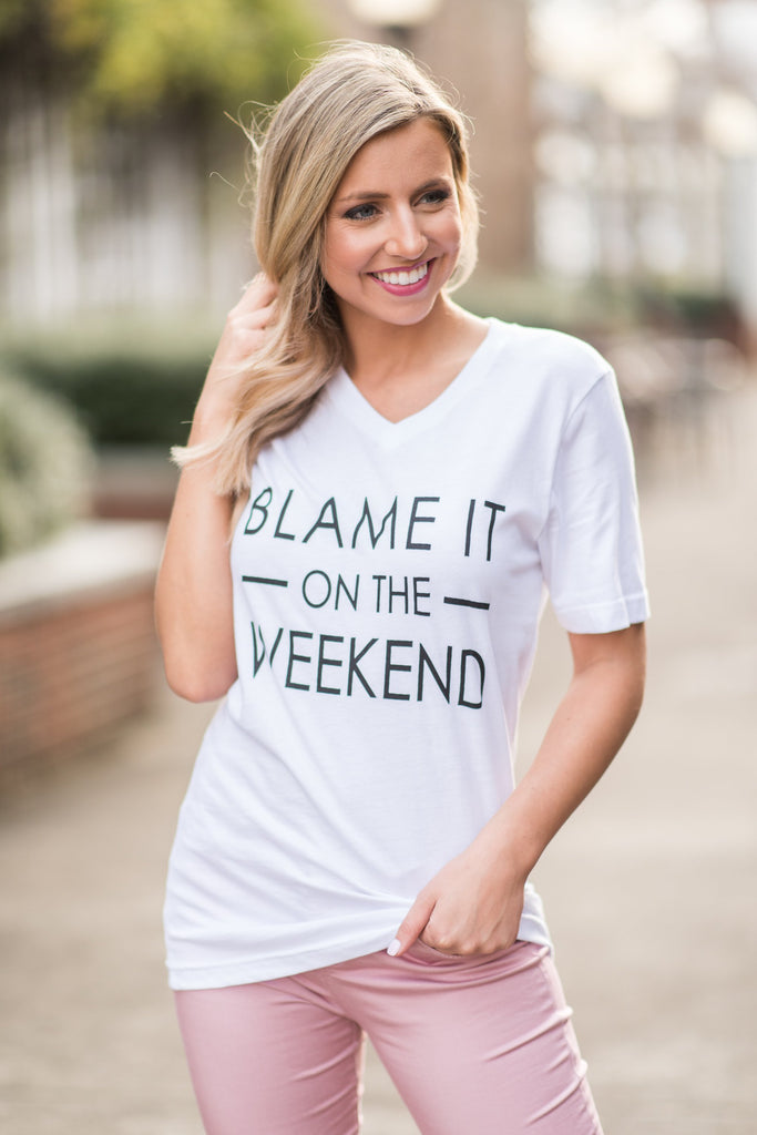 Blame It On The Weekend Tee, White
