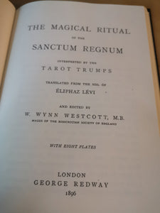 W. Wynn Westcott - The Magical Ritual of the Sanctum Regnum.