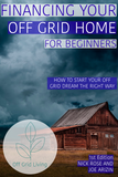 OFF GRID LIVING - GOING OFF GRID FOR BEGINNERS STARTER GUIDE - Off Grid Living for Beginners