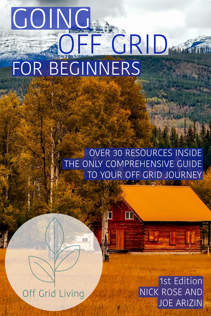 OFF GRID LIVING - GOING OFF GRID FOR BEGINNERS STARTER GUIDE