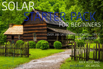 OFF GRID LIVING - SOLAR POWER PREMIUM PACK - Off Grid Living for Beginners