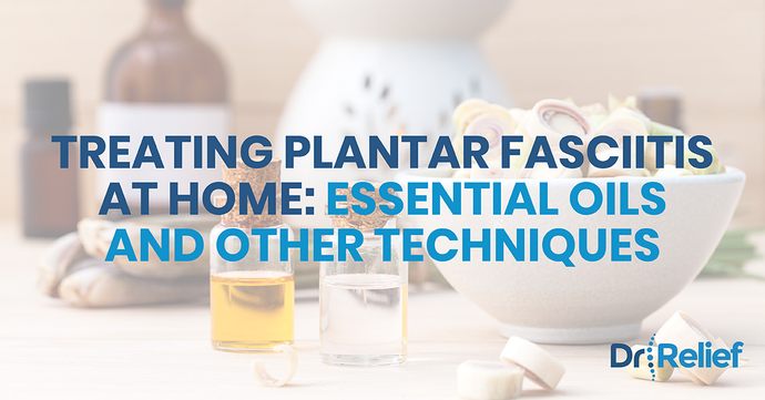 Treating Plantar Fasciitis at Home: Essential Oils and Other Techniques