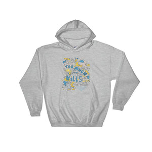 Too Much Kills The Much Hoodie