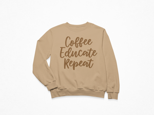 Coffee Educate Repeat Sweatshirt