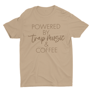 Powered By Trap Music & Coffee Tee
