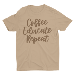 Coffee Educate Repeat Tee