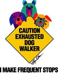 Exhausted Dog Walker (Tees, Sweatshirts)