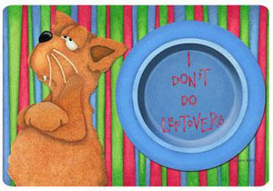 I Don't Do Leftovers Placemat