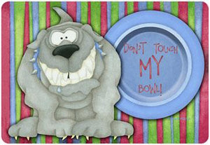 Don't Touch My Bowl Placemat