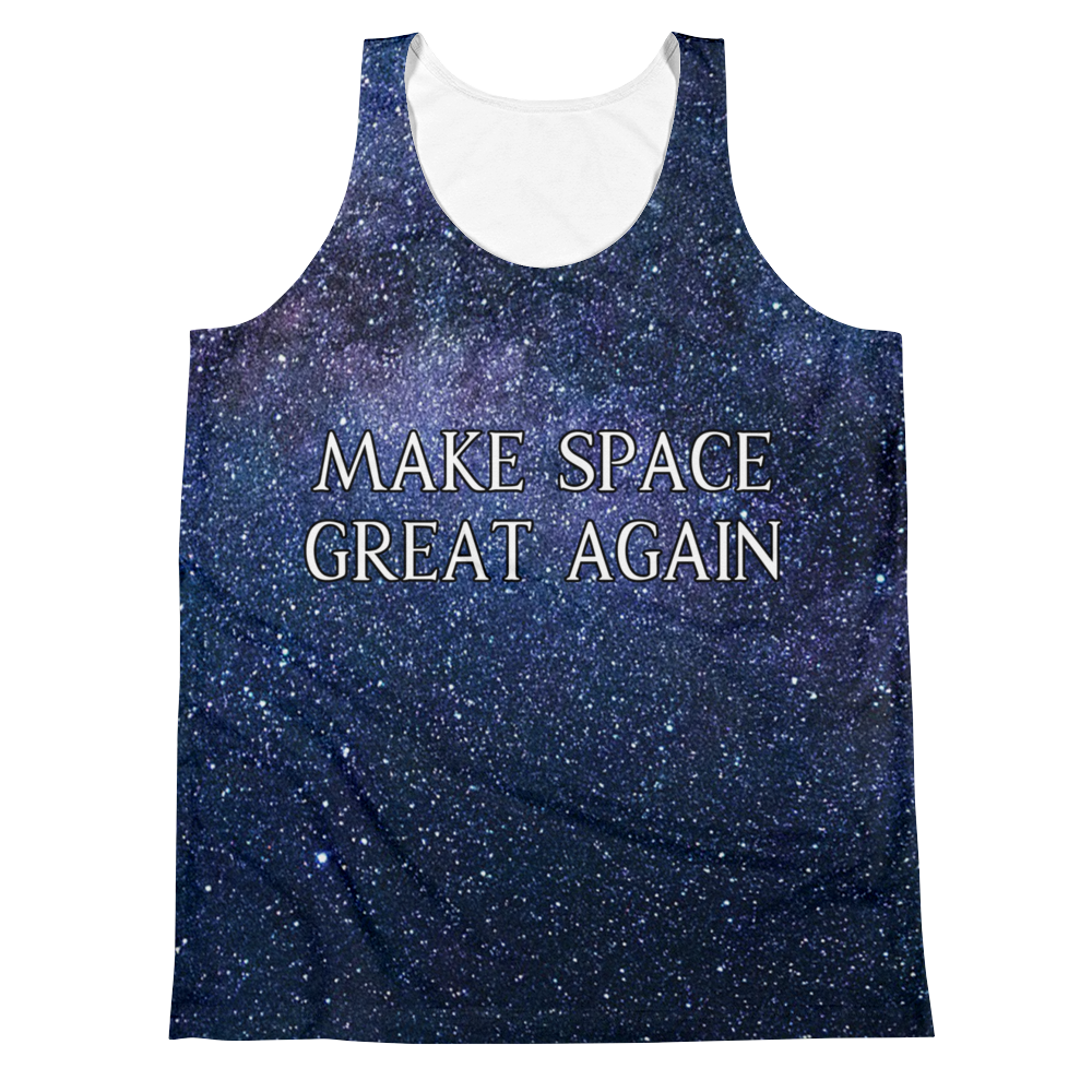MAKE SPACE GREAT AGAIN TANK (FRONT & BACK)
