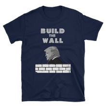 Load image into Gallery viewer, BUILD THE WALL TEE