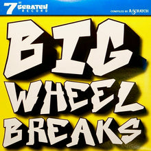 "Load image into Gallery viewer, RARE**A-SCRATCH - BIG WHEEL BREAKS - 7"" Vinyl"