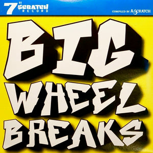 "RARE**A-SCRATCH - BIG WHEEL BREAKS - 7"" Vinyl"