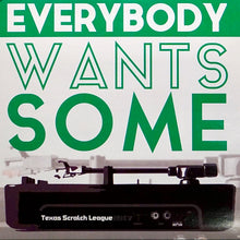 Load image into Gallery viewer, EVERYBODY WANTS SOME - 7'' (Green Vinyl)