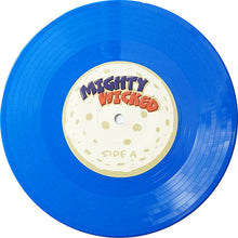 Load image into Gallery viewer, MIGHTY WICKED - DJ Chmielix - 7IN (BLUE VINYL)