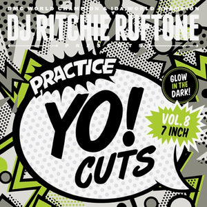TTW017 - PRACTICE YO! CUTS Vol.8 - 7IN (GLOW IN DARK)
