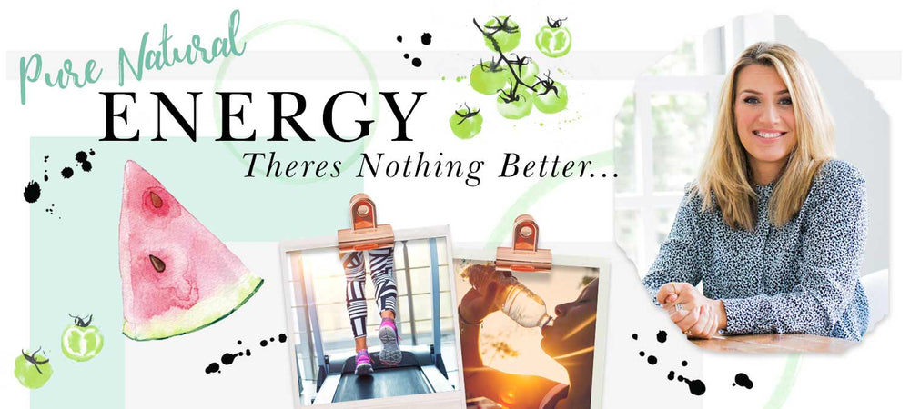 Pure, natural energy...there's nothing better!