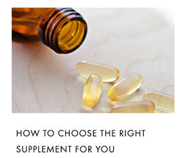 How to choose the right supplement for you