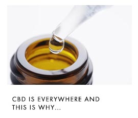 CBD is everywhere and this is why...