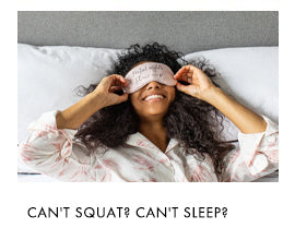 can't squat can't sleep
